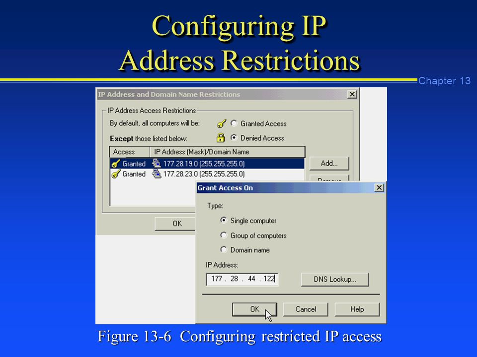 Chapter 13 Configuring IP Address Restrictions Figure 13-6 Configuring restricted IP access