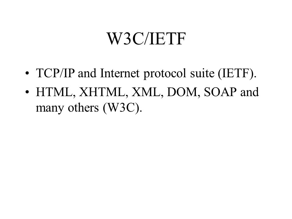 W3C/IETF TCP/IP and Internet protocol suite (IETF).