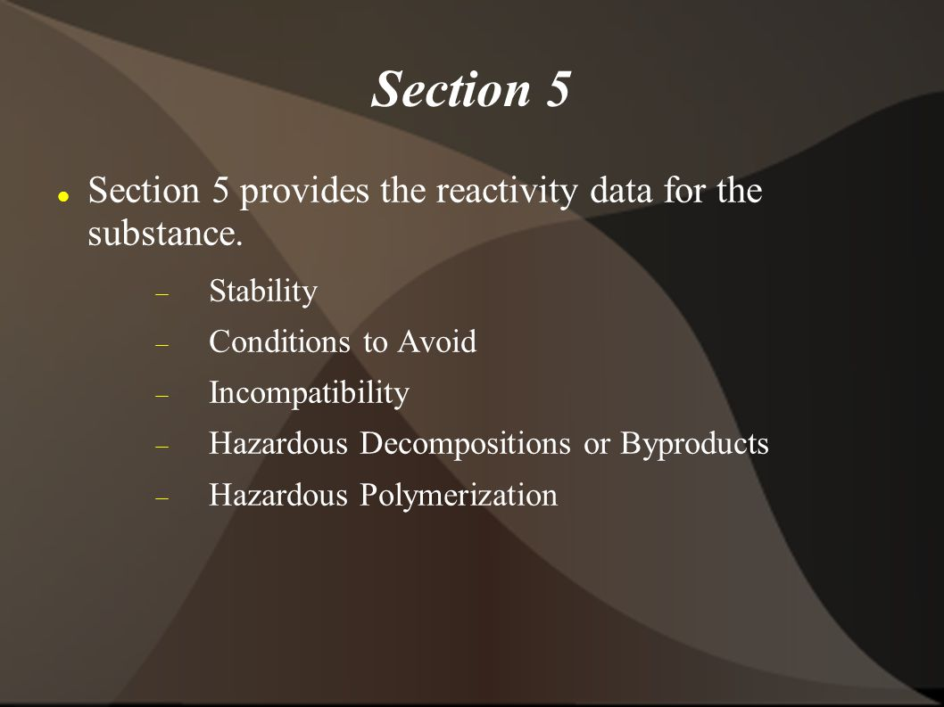 Section 5 Section 5 provides the reactivity data for the substance.