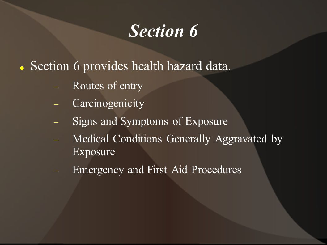 Section 6 Section 6 provides health hazard data.