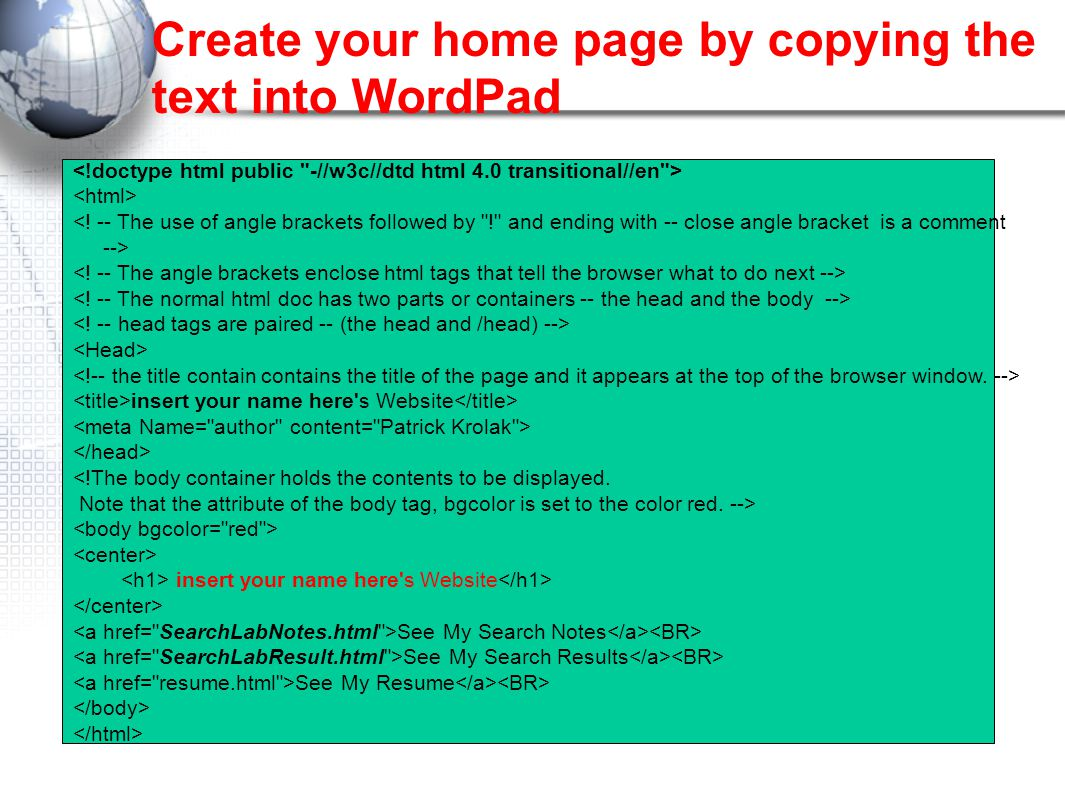 Create your home page by copying the text into WordPad <.