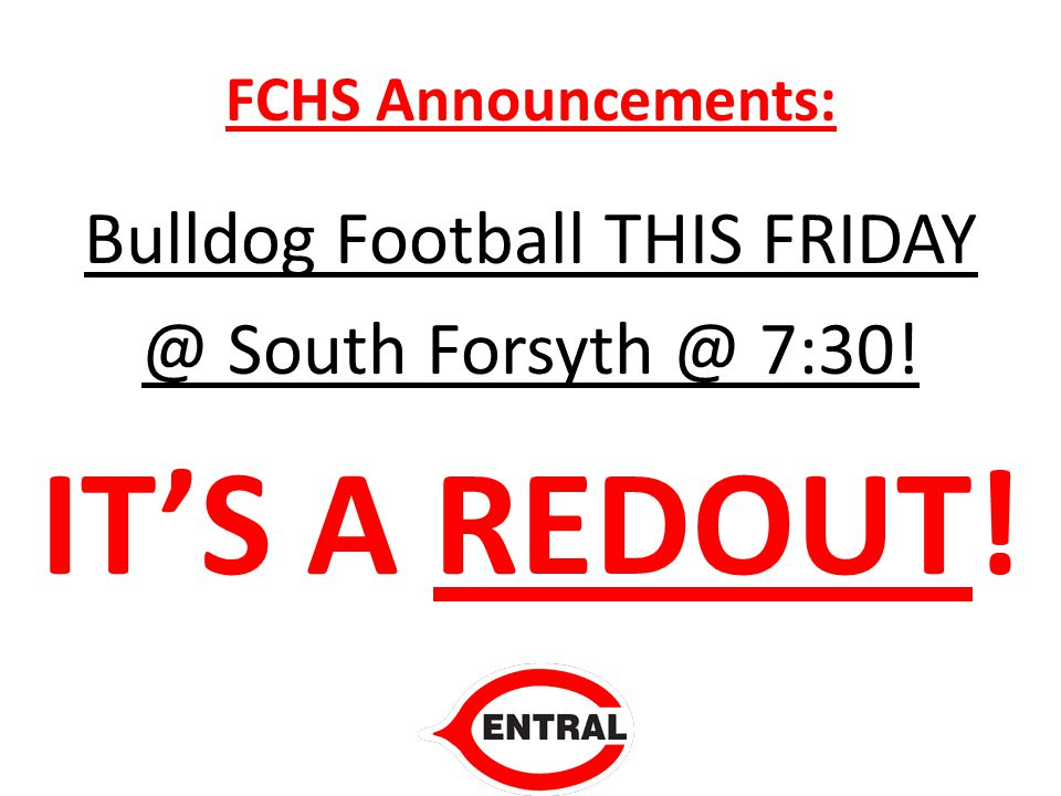 FCHS Announcements: Bulldog Football THIS South 7:30! IT'S A REDOUT!