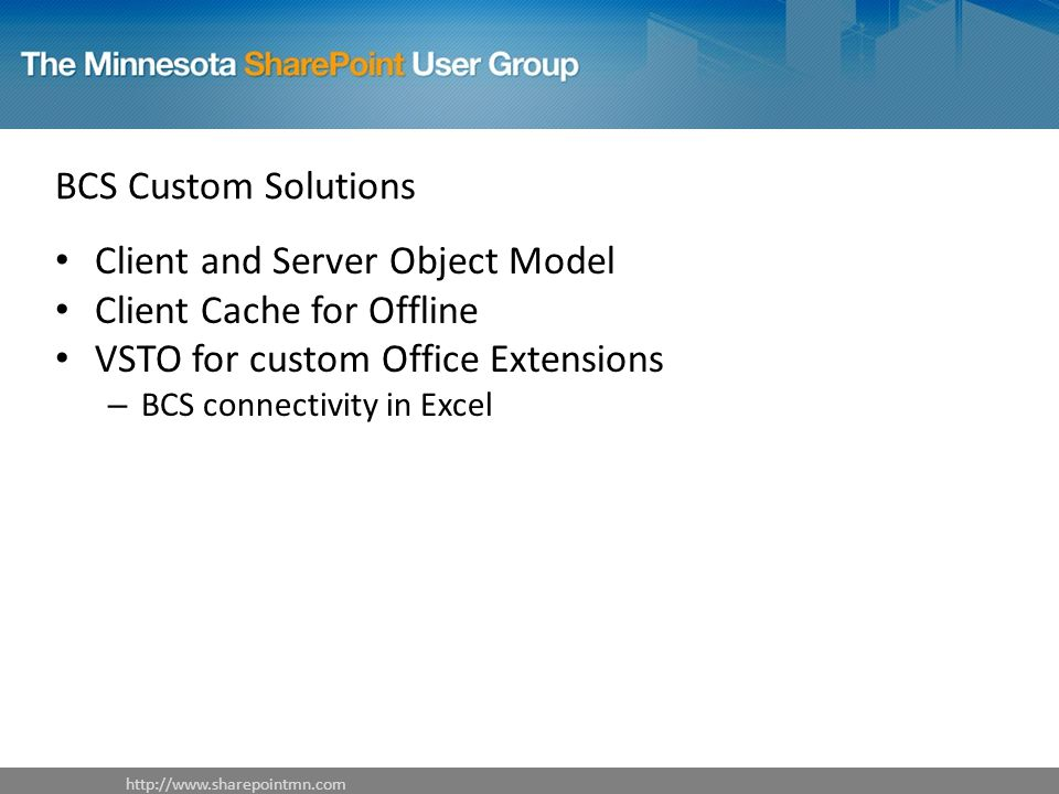 BCS Custom Solutions Client and Server Object Model Client Cache for Offline VSTO for custom Office Extensions – BCS connectivity in Excel