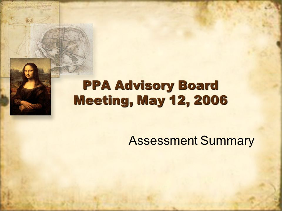 PPA Advisory Board Meeting, May 12, 2006 Assessment Summary