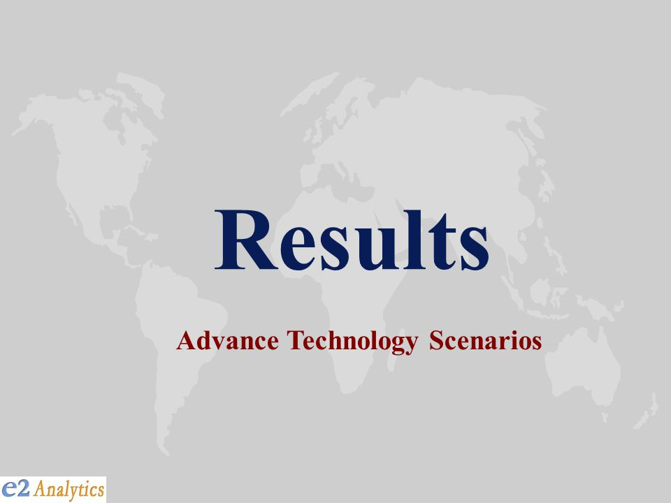 Results Advance Technology Scenarios