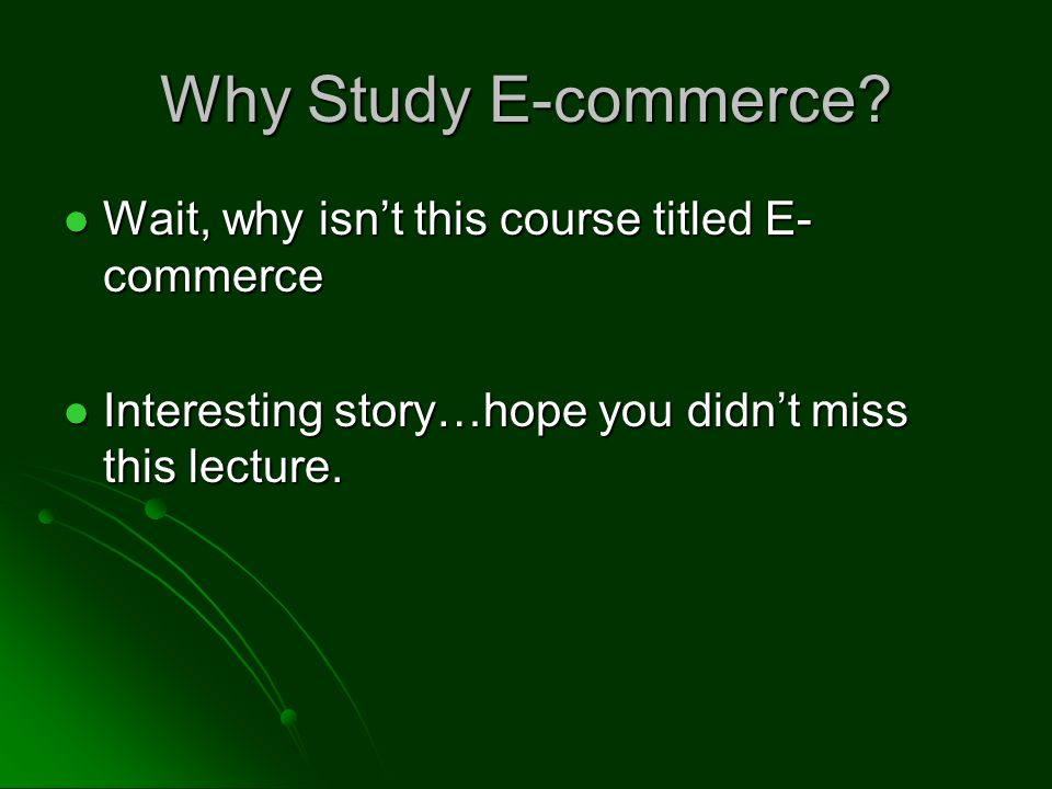 Why Study E-commerce.