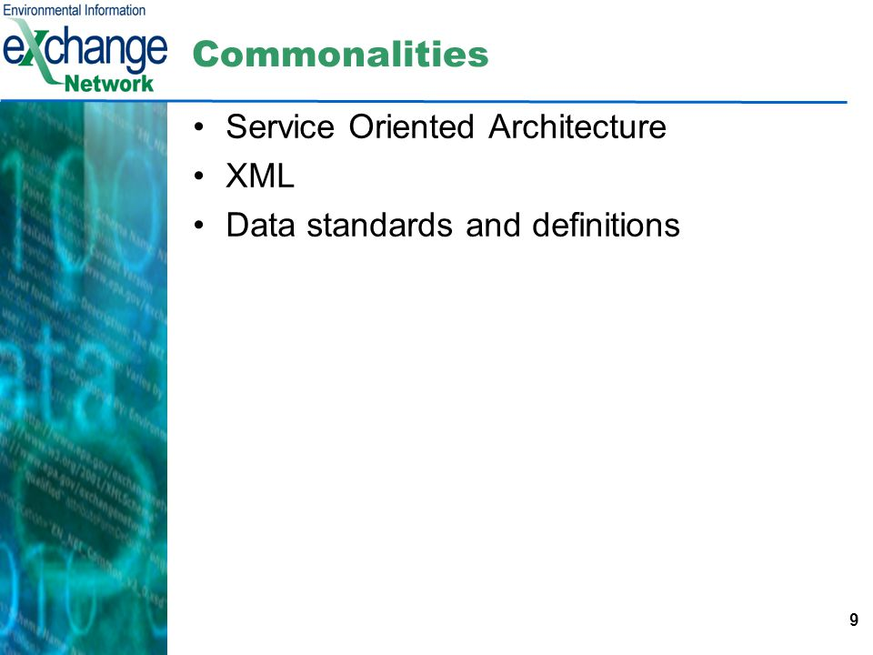 9 Commonalities Service Oriented Architecture XML Data standards and definitions
