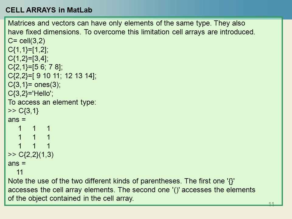 11 Matrices and vectors can have only elements of the same type.
