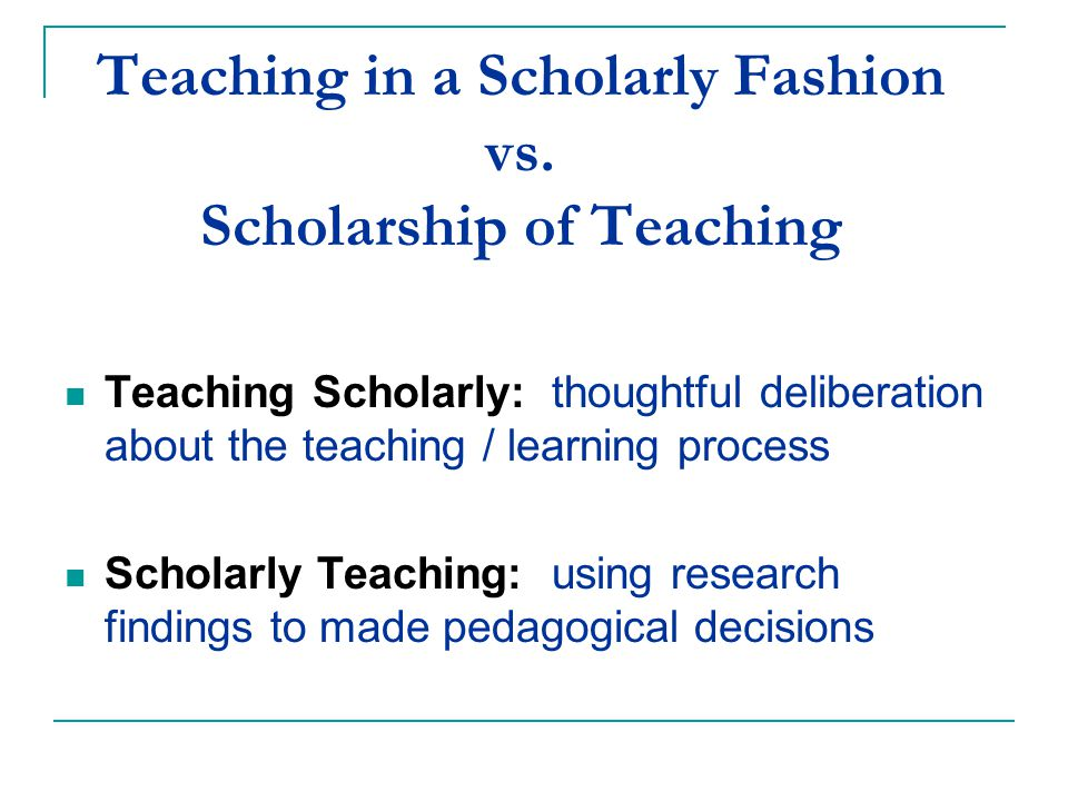 Teaching in a Scholarly Fashion vs.