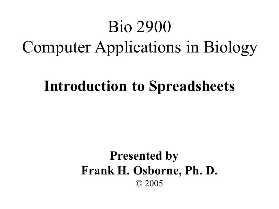 Introduction to Spreadsheets Presented by Frank H.