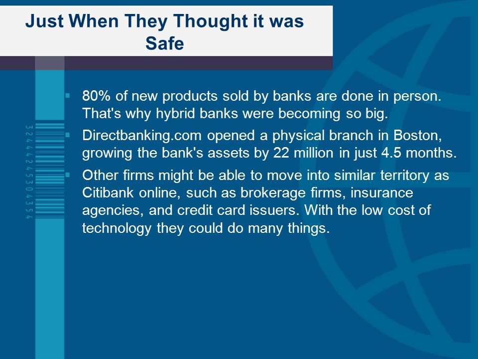 Just When They Thought it was Safe  80% of new products sold by banks are done in person.