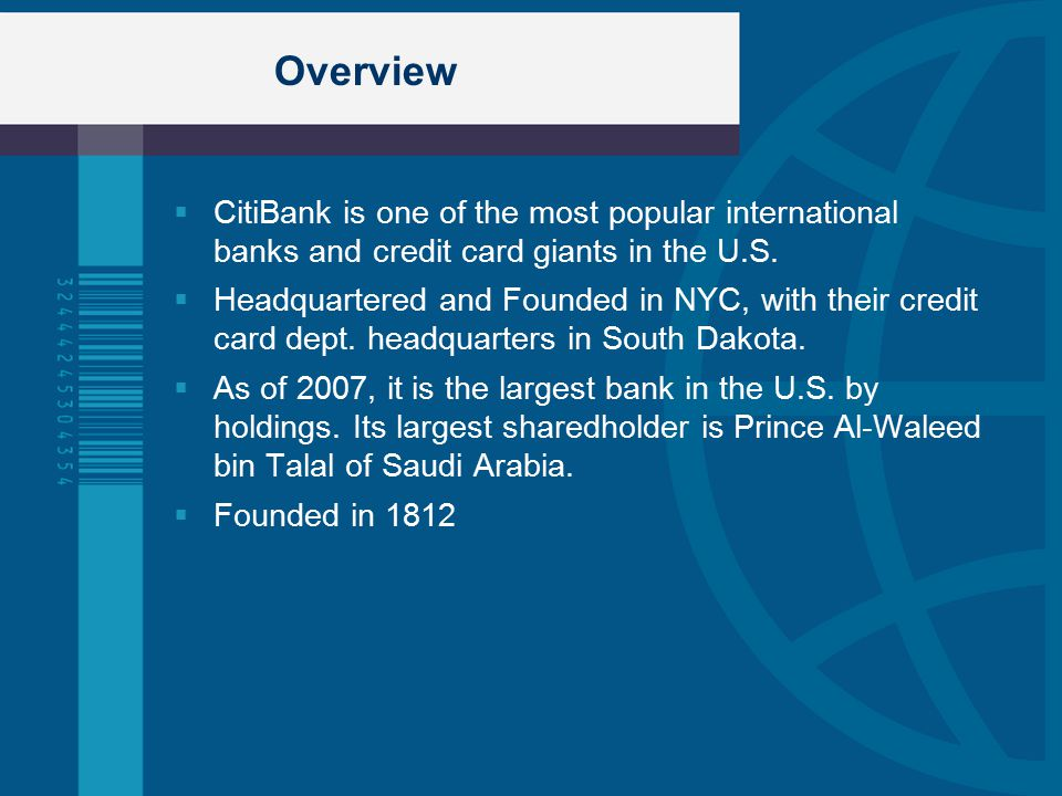 Overview  CitiBank is one of the most popular international banks and credit card giants in the U.S.