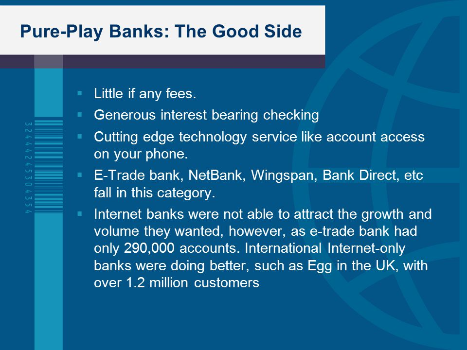 Pure-Play Banks: The Good Side  Little if any fees.