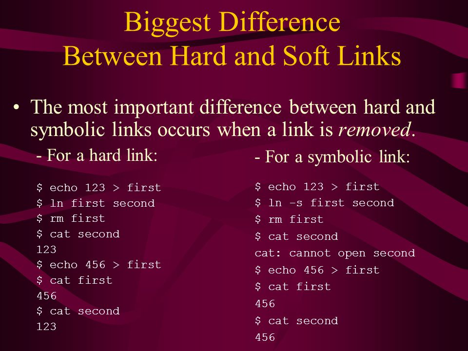 Biggest Difference Between Hard and Soft Links The most important difference between hard and symbolic links occurs when a link is removed.