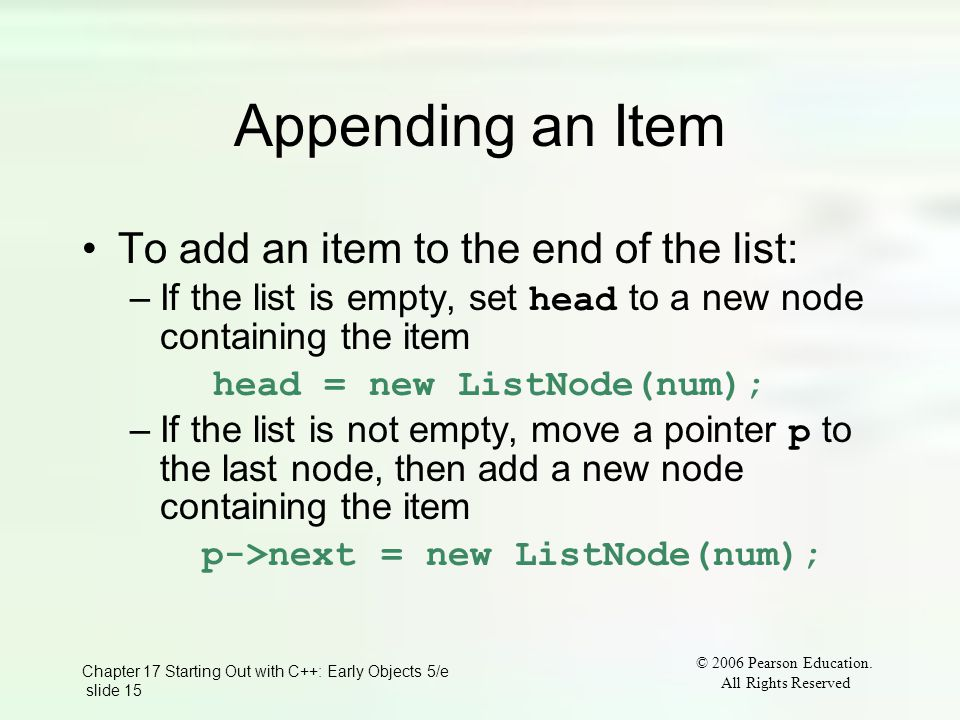 Chapter 17 Starting Out with C++: Early Objects 5/e slide 15 © 2006 Pearson Education.