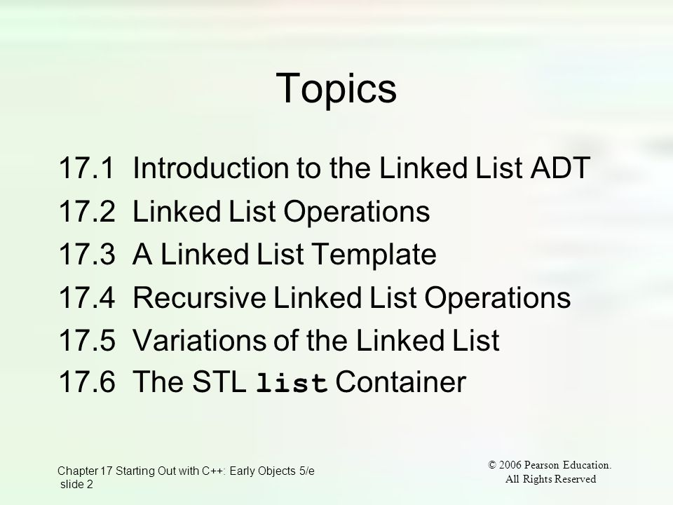 Chapter 17 Starting Out with C++: Early Objects 5/e slide 2 © 2006 Pearson Education.