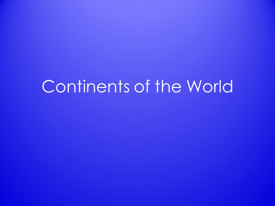 Continents of the world list of the continents 7 total africa 1 continents sciox Choice Image