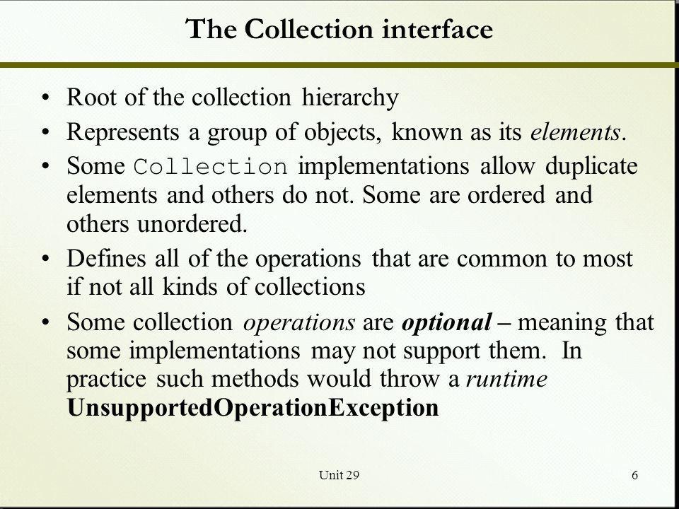Unit 296 Root of the collection hierarchy Represents a group of objects, known as its elements.