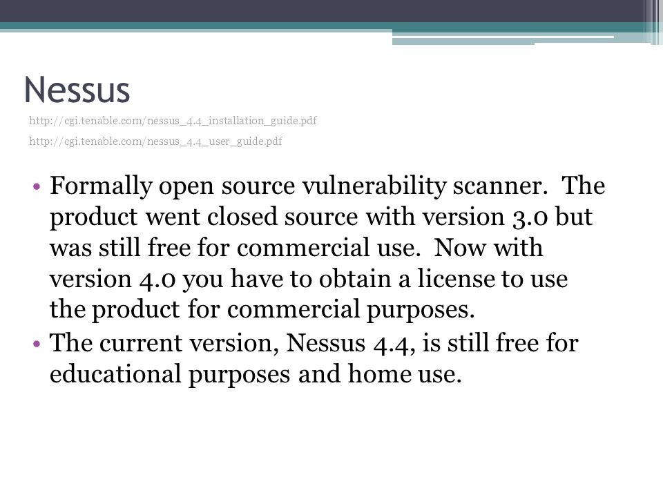 Nessus Formally open source vulnerability scanner.
