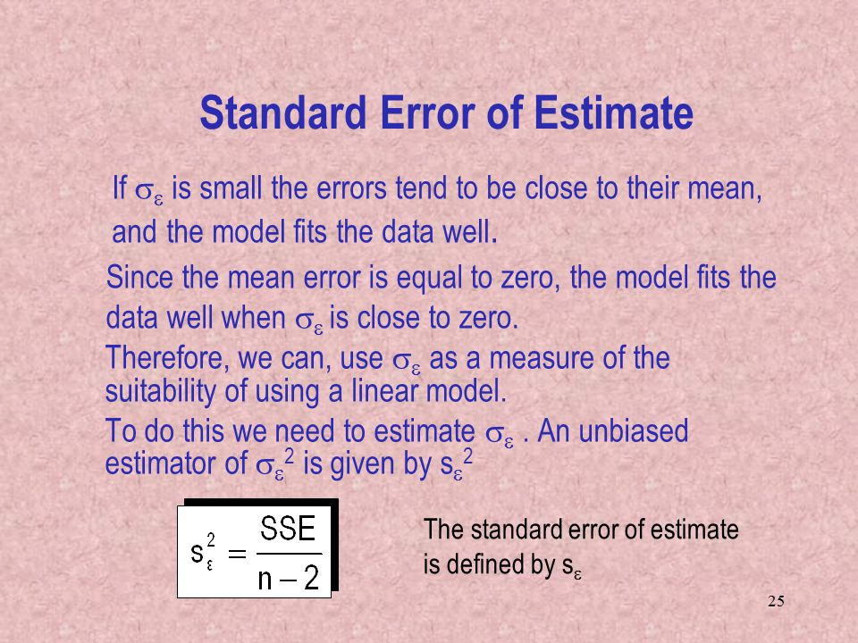 25 If   is small the errors tend to be close to their mean, and the model fits the data well.