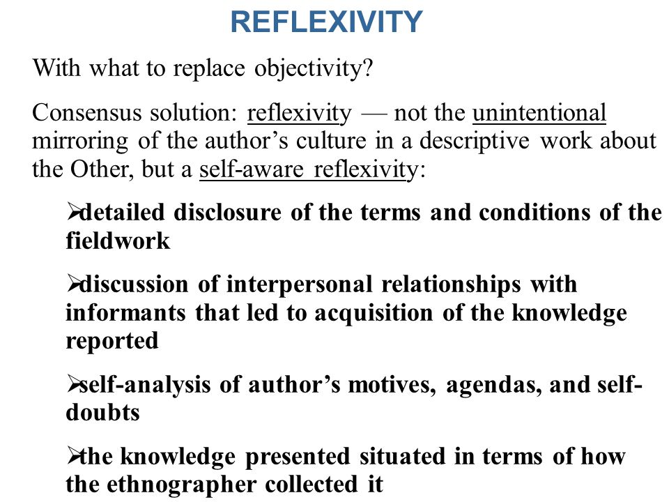 For my anthropology class I need to know what reflexivity means?