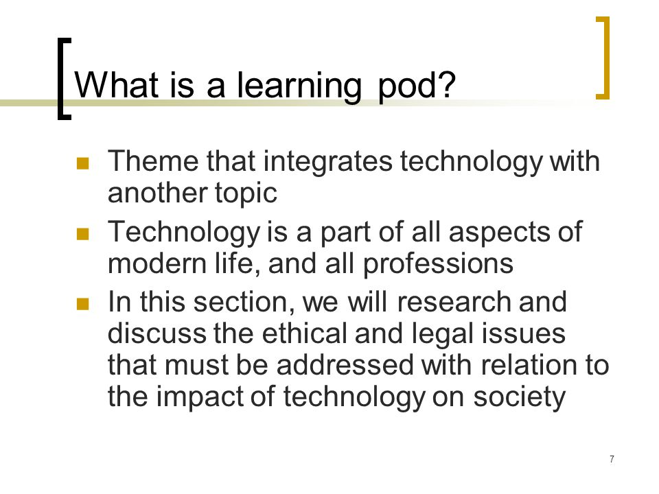7 What is a learning pod.