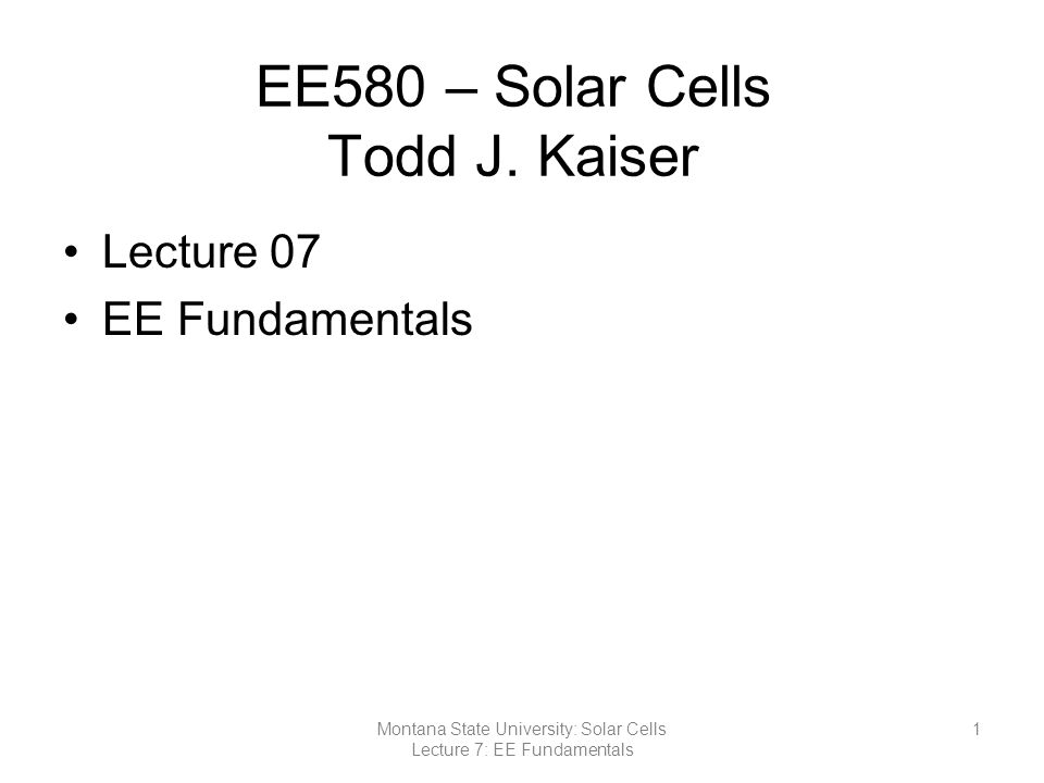 EE580 – Solar Cells Todd J.