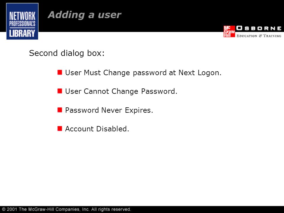 Second dialog box: User Must Change password at Next Logon.