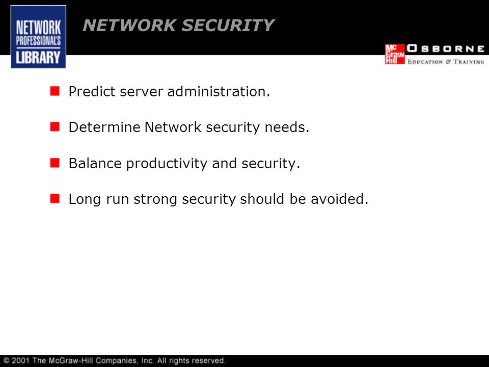 Predict server administration. Determine Network security needs.