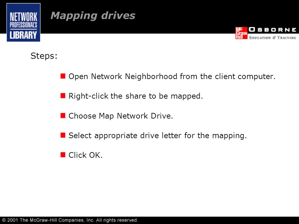 Mapping drives Steps: Open Network Neighborhood from the client computer.
