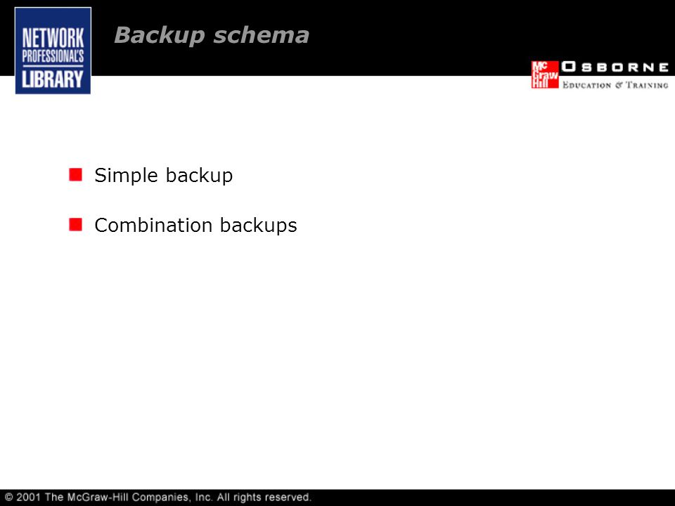 Backup schema Simple backup Combination backups