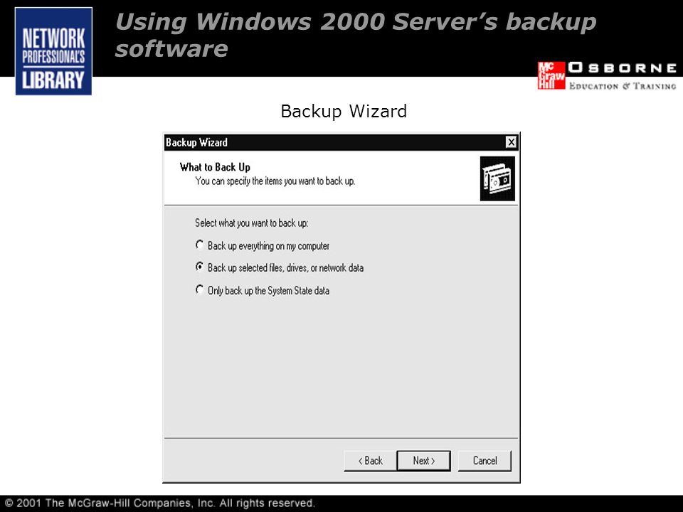 Using Windows 2000 Server's backup software Backup Wizard