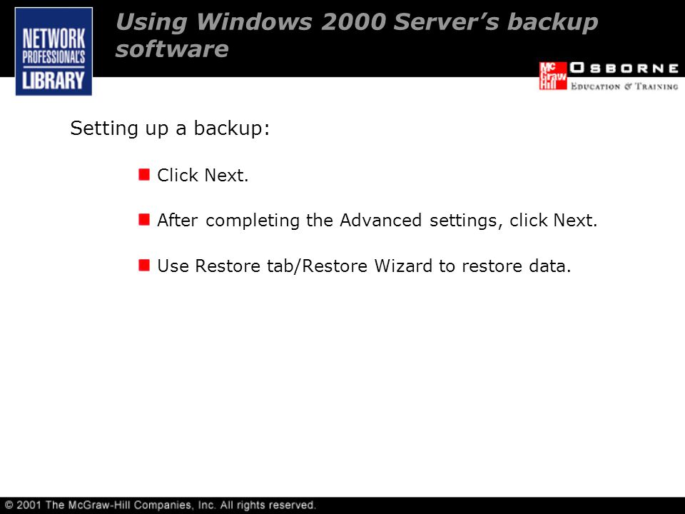 Using Windows 2000 Server's backup software Setting up a backup: Click Next.