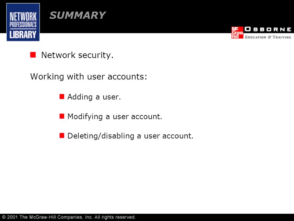 SUMMARY Network security. Working with user accounts: Adding a user.