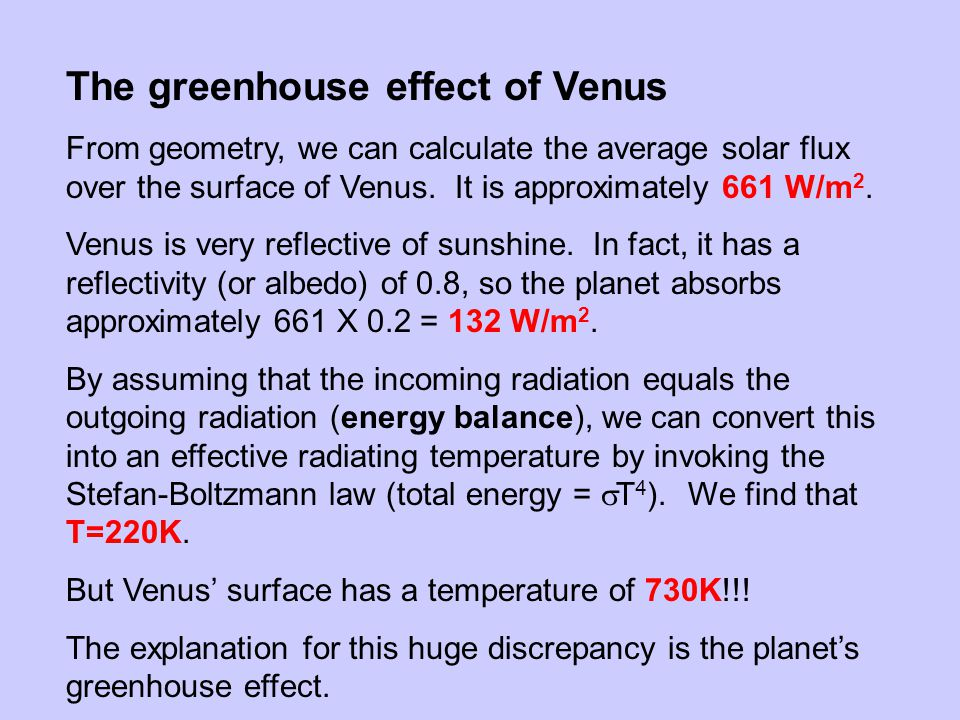 The greenhouse effect of Venus From geometry, we can calculate the average solar flux over the surface of Venus.