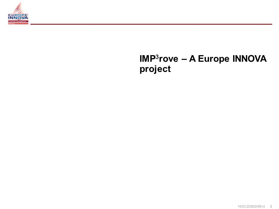 3 10/ /24351d IMP 3 rove – A Europe INNOVA project