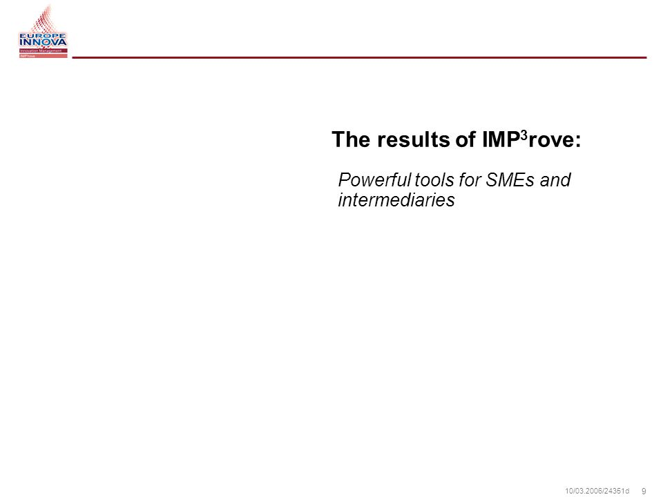9 10/ /24351d The results of IMP 3 rove: Powerful tools for SMEs and intermediaries
