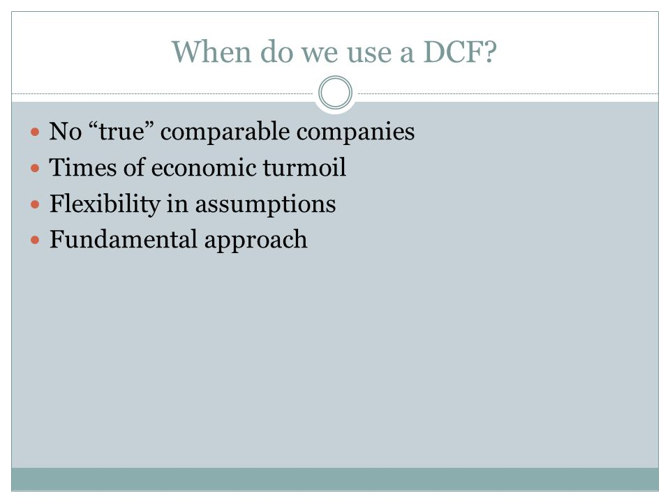When do we use a DCF.