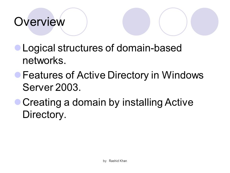 by Rashid Khan Overview Logical structures of domain-based networks.