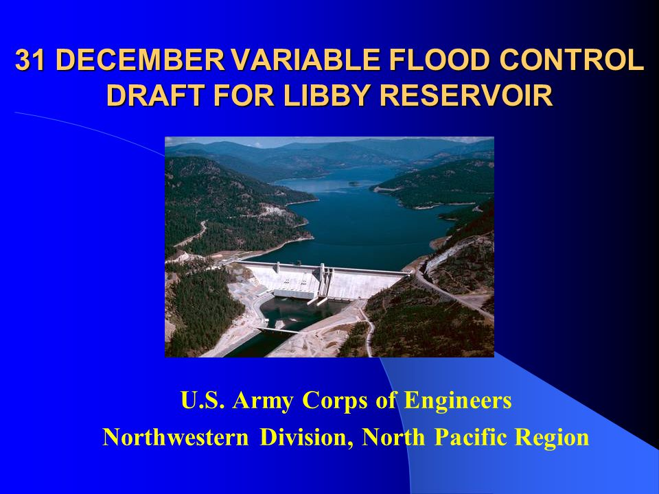 31 DECEMBER VARIABLE FLOOD CONTROL DRAFT FOR LIBBY RESERVOIR U.S.