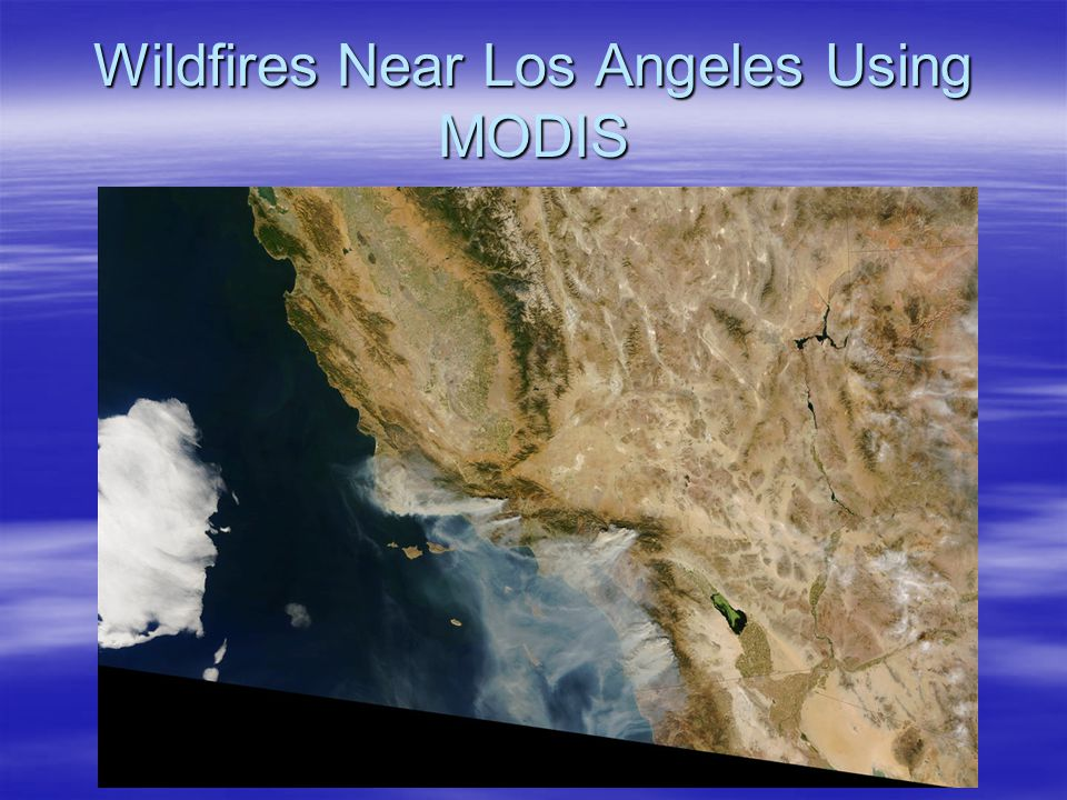 Wildfires Near Los Angeles Using MODIS