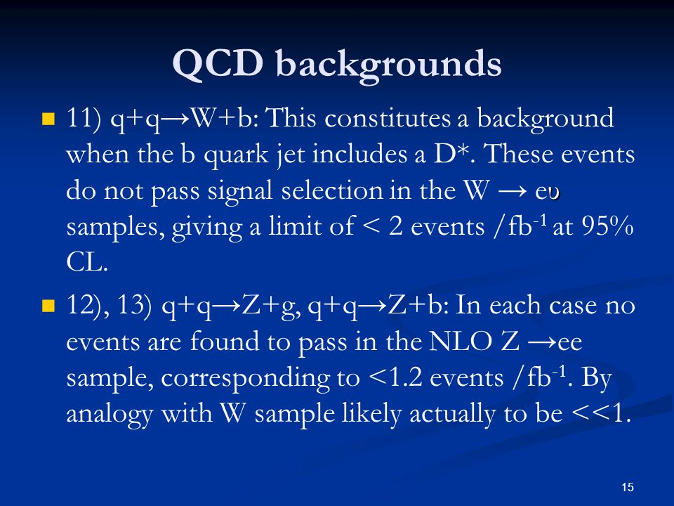 15 QCD backgrounds υ 11) q+q→W+b: This constitutes a background when the b quark jet includes a D*.