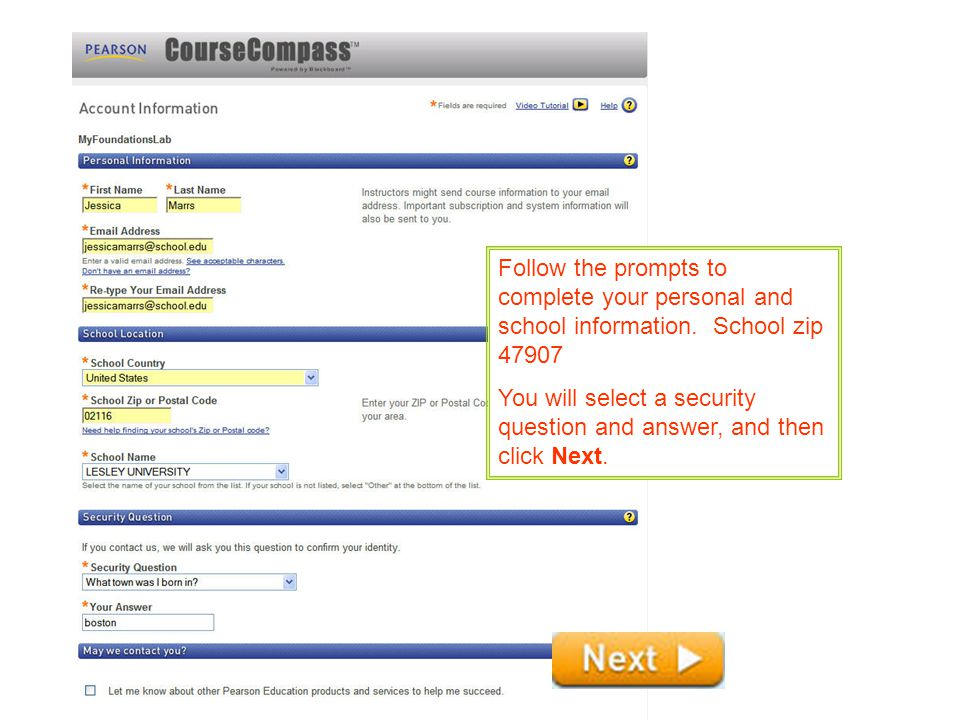 Follow the prompts to complete your personal and school information.