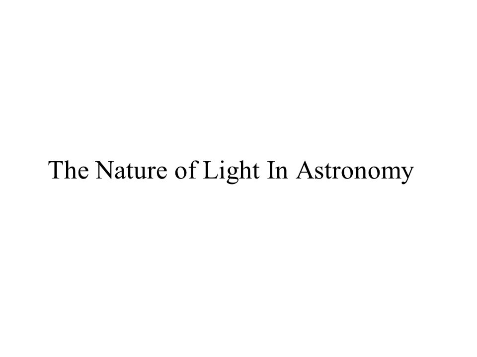 The Nature of Light In Astronomy