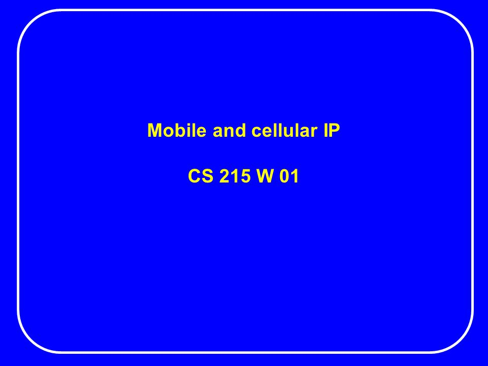 Mobile and cellular IP CS 215 W 01