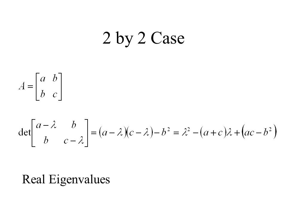 2 by 2 Case Real Eigenvalues