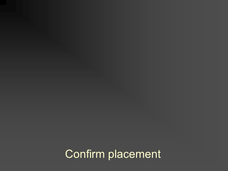 Confirm placement