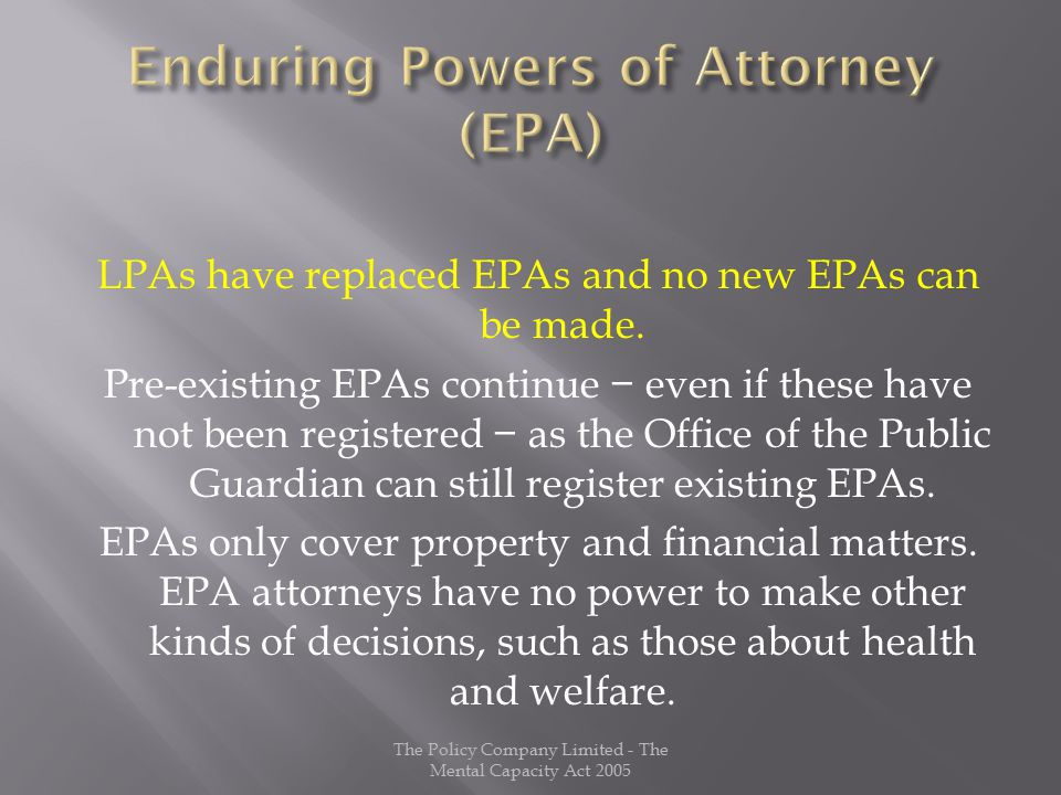 LPAs have replaced EPAs and no new EPAs can be made.
