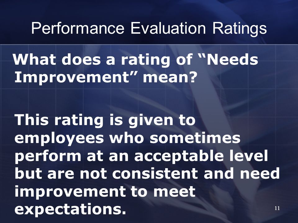 Performance Evaluation Ratings What does a rating of Needs Improvement mean.