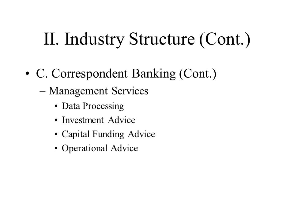 II. Industry Structure (Cont.) C.